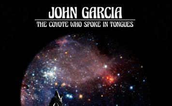 John Garcia - The Coyote Who Spoke In Tongues